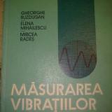 Carte de aventura - MASURAREA VIBRATIILOR - GHEORGHE BUZDUGAN, E. MIHAILESCU