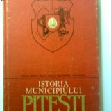 MONOGRAFIA ORASULUI PITESTI, BUCURESTI, 1988 - Istorie