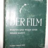 DER FILM Werden und Wesen Einer Neuen Kunst    -  Bela Balazs  -  Globus _ Verlag Wien  1949