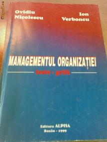 Managementul organizatiei. Teste grila autori: Ovidiu Nicolescu, Ion Verboncu foto