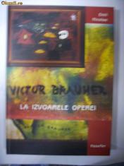 Album Arta - VICTOR BRAUNER -La izvoarele operei -album