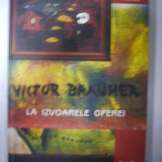Carte de arta - VICTOR BRAUNER -La izvoarele operei -album
