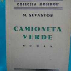 Carte Editie princeps - M.SEVASTOS-CAMIONETA VERDE-ROMAN -PRIMA EDITIE 1935