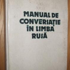 MANUAL DE CONVERSATIE IN LIMBA RUSA -- Sima Borlea - 1983; 415 p.