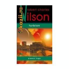 Robert Charles Wilson - Turbion - Carte de aventura, Nemira