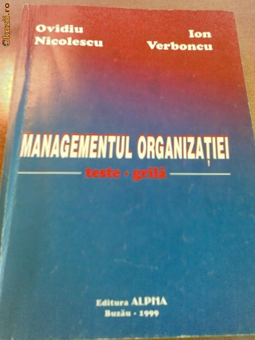 Managementul organizatiei. Teste grila autori: Ovidiu Nicolescu, Ion Verboncu foto mare