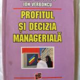 PROFITUL SI DECIZIA MANAGERIALA, Ovidiu Nicolescu / Ion Verboncu, 1998