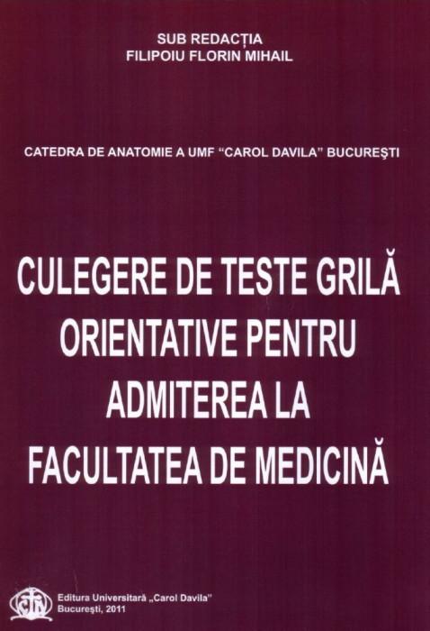 CULEGERE DE TESTE GRILA ORIENTATIVE PENTRU ADMITEREA LA FACULTATEA DE MEDICINA foto mare