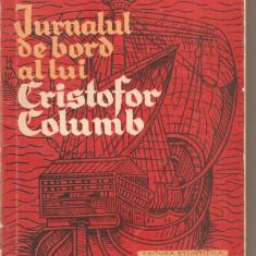 (C2530) JURNALUL DE BORD AL LUI CRISTOFOR COLUMB, EDITURA TINERETULUI, 1961 - Carte de calatorie