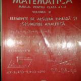 Mircea Ganga - Elemente de algebra liniara si geometrie analitica - Manual clasa a XI-a V. 2 - Manual scolar, Clasa 11