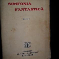 CEZAR PETRESCU -SIMFONIA FANTASTICA -Prima Editie 1929 - Carte Editie princeps