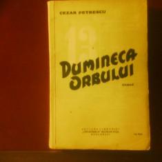 Cezar Petrescu Dumineca orbului, editie princeps, prima mie, nr. 835 - Carte Editie princeps