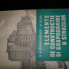 ELEMENTE DE CONSTRUCTIE SI GOSPODARIRE A STRAZILOR=ALEXANDRESCU/VLAD