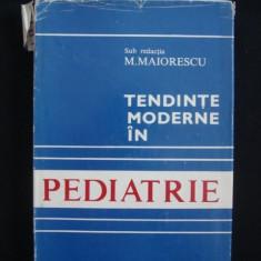 M. MAIORESCU - TENDINTE MODERNE IN PEDIATRIE {1982} - Carte Pediatrie