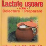 LACTATE USOARE ACIDE. COLECTARE. PREPARARE de FLORENTINA PAVEL