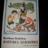 BATERIA ALBASTRA-SERBAN NEDELCU - Carte educativa