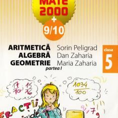 MATE 2000 9/10 - ARITMETICA, ALGEBRA, GEOMETRIE PARTEA I CLASA A V A de SORIN PELIGRAD ED. PARALELA 45 - Manual scolar paralela 45, Clasa 5