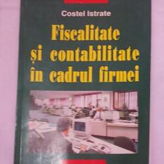 FISCALITATE SI CONTABILITATE IN CADRUL FIRMEI- COSTEL ISTRATE - Carte Contabilitate Altele