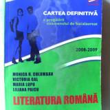"""""""CARTEA DEFINITIVA A PREGATIRII EXAMENULUI DE BACALAUREAT 2008-2009. LITERATURA ROMANA"""", M. Columban / V. Gal / M. Lupu / L. Paicu, 2008. Carte noua - Teste Bacalaureat"""