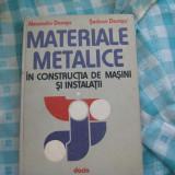 Materiale metalice in constructia de masini si instalatii Alexandru Domsa vol.I