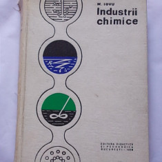 INDUSTRII CHIMICE- M. IOVU - Carte Chimie Altele