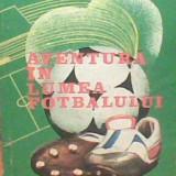 Ioan Chirila - Aventura in lumea fotbalului - Carte de aventura