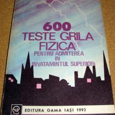 600 TESTE GRILA FIZICA - pentru admiterea in invatamantul superior - Rodica Perjoiu / Luiza Gr - Teste admitere facultate