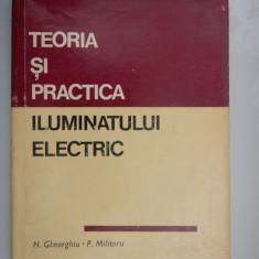 TEORIA SI PRACTICA ILUMINATULUI ELECTRIC - N.Gheorghiu si P.Militaru - Carti Electrotehnica