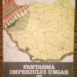 Istorie - Carte - Raoul Sorban - Fantasma Imperiului Ungar si casa Europei