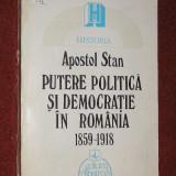Istorie - Apostol Stan - Putere Politica si democratie in Romania (1859-1918)