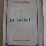 D.ST.REDULESCU(dedicatie/semnatura)LA BARBUT ,1935