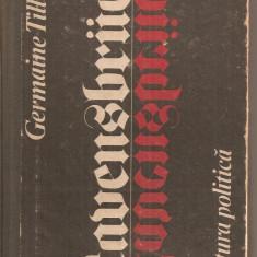 (C4205) RAVENSBRUCK DE GERMAINE TILLION, EDITURA POLITICA, 1979, TRADUCERE DE SANDA MIHAESCU-BOROIANU - Roman istoric