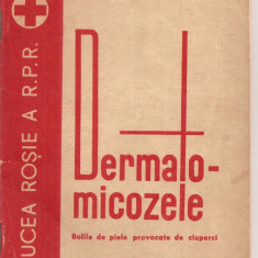 Carte Dermatologie si venerologie - (C5015) DERMATO MICOZELE, BOLILE DE PIELE PROVOCATE DE CIUPERCI, CRUCEA ROSIE A R.P.R., NUCURESTI, 1965