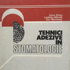TEHNICI ADEZIVE IN STOMATOLOGIE - Dorin Bratu, Ladislau Mikulik, Dan Munteanu