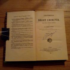 Cours Elementaire de DROIT CRIMINEL* (Droit Penal, Procedure Criminelle) par M. Joseph Lefort-- Paris, 1879, 564 p.; coperta originala; lb.franceza - Carte Drept penal