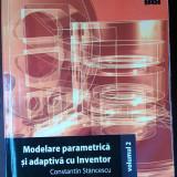 Carte software - MODELARE PARAMETRICA si ADAPTIVA cu INVENTOR, vol 2