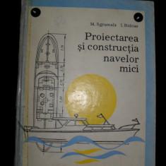 M. SGRUMALA, I. BIDOAE, Proiectarea si constructia navelor mici - Carti Transporturi