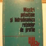 Carte tehnica - MISCARI POTENTIALE SI HIDRODINAMICA RETELELOR DE PROFILE - GHEORGHE ZIDARU