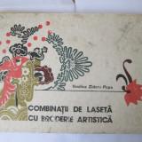 Combinaţii de lasetă cu broderie artistică - Vasilica Zidaru-Popa