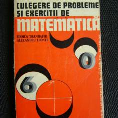 CULEGERE DE PROBLEME SI EXERCITII DE MATEMATICA, de Rodica Trandafir si Alexandru Leonte - Culegere Matematica