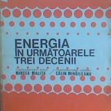 Carte tehnica - Mircea Malita si Calin Mihaileanu - Energia in urmatoarele trei decenii