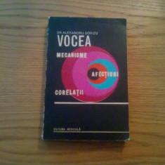 VOCEA * MECANISME * AFECTIUNI * CORELATII -- Alexandru Dorizo -- 1972, 279 p. - Carte ORL