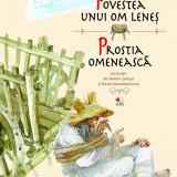 ION CREANGA POVESTEA UNUI OM LENEŞ - PROSTIA OMENEASCĂ Litera 2013 ilustratii color Noua - Carte de povesti