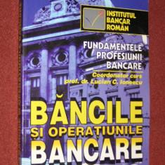 BANCILE SI OPERATIUNILE BANCARE - Coord.Prof. dr. Lucian C. Ionescu - Curs Economie