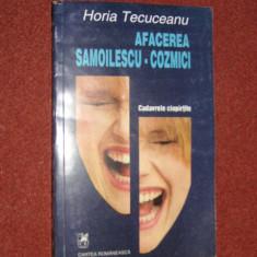 Horia Tecuceanu - Afacerea Samoilescu- Cozmici - Carte politiste