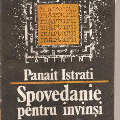 Roman - (C4847) SPOVEDANIE PENTRU INVINSI DE PANAIT ISTRATI, EDITURA DACIA, 1991, CUVANT INAINTE SI TRADUCERE DE ALEXANDRU TALEX