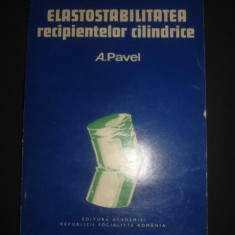 A. PAVEL - ELASTOSTABILITATEA RECIPIENTELOR CILINDRICE - Carti Constructii