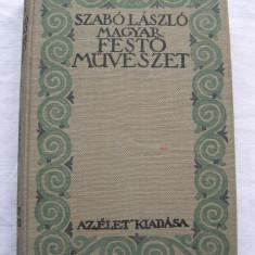 Pictura maghiara - Szabo Laszlo, (limba maghiara) 260 pagini - Carte Istoria artei