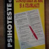 PSIHOTESTE (2) . CUNOASTEREA DE SINE SI A CELORLALTI de NICOLAE MITROFAN, ADINA CHELCEA, 1997 - Carte Psihologie