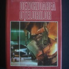 I. TRIPSA, C. PUMNEA - DEZOXIDAREA OTELURILOR - Carti Metalurgie